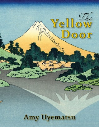 The Yellow Door by Amy Uyematsu. Red Hen Press. 2015. Paperback. 105 pages.