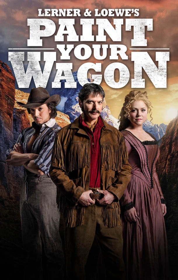 Promotional poster for 5th Avenue Theatre's Paint Your Wagon.